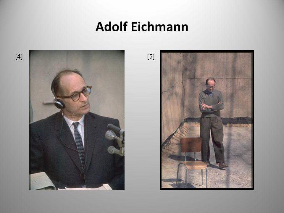 Adolf Eichmann [4] [5]